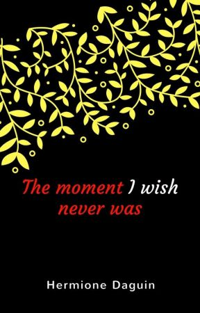 The Moment I wish Never Was by Winchesters_united