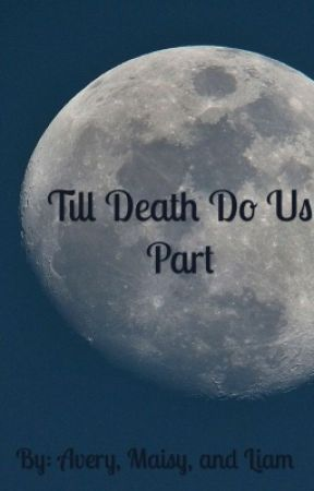 Till Death Do Us part by infectiousaffection