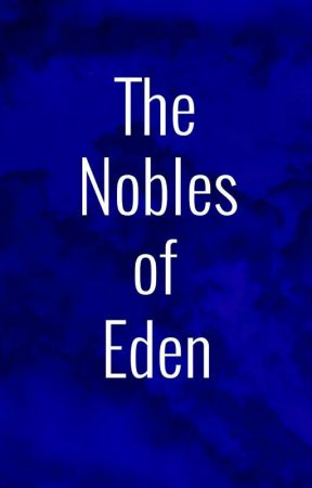 The Nobles Of Eden by TheNobleCourt