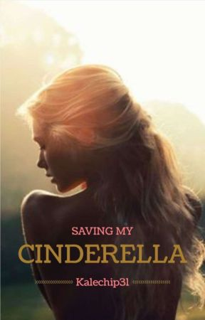 Saving My Cinderella[COMPLETED] by kalechip31
