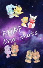 FNAF Oneshots by CrazyMofo_x3