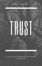 Trust. [Rescribiendo] (#1) by 26hopemaddox