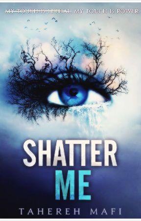 Shatter Me / Destrózame (Libro 1) by MoneyintheBanana