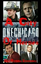 A City Of Heroes, ONE Chicago #3 by RonnaSweeney
