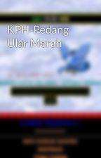 KPH-Pedang Ular Merah by Abbasijm