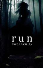 run by DanaScully