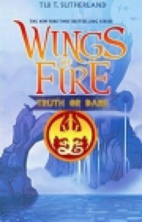 Wings of Fire: Truth or Dare by TidleWave0222