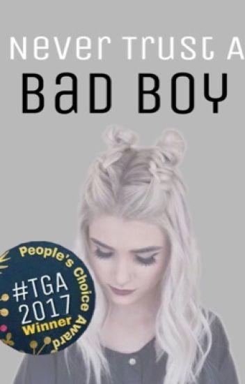 Never Trust A Bad Boy