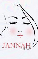 JANNAH (COMPLETED) by nurfazzy