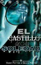 EL CASTILLO DE LA SOLEDAD by Orseth