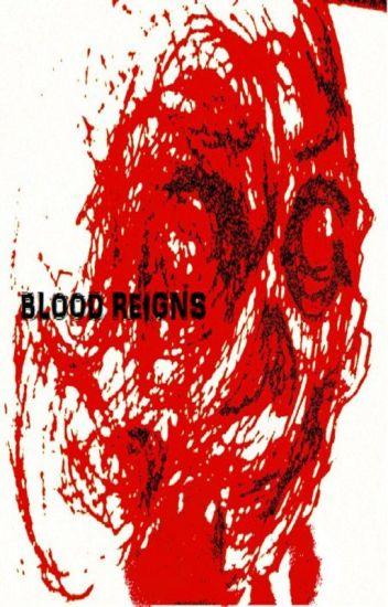 Blood Reigns