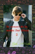 Te conocí de la nada: Zac Efron 2 by gabi_23Montez