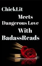 ChickLit meets Dangerous Love with BadassReads by BadassReads