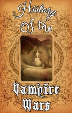 History of the Vampire Wars  by CrazyPenguin424