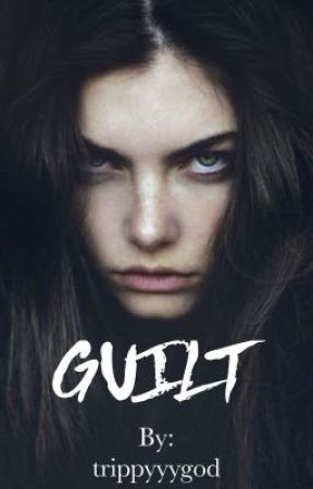 Guilt  by trippyyygod