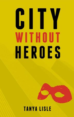City Without Heroes by TanyaLisle