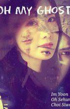 Oh My Ghost [YoonHun] by winterblood94