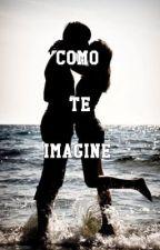 Como Te Imagine by camiilopez1D