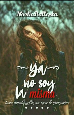 Ya no soy la misma. by NoeliaBallesta