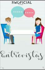 Entrevistas ✔ by rwoficial