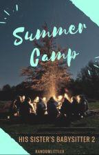 Summer Camp (His Sister's Babysitter #2) by randomlittlex