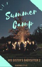 Summer Camp (His Sister's Babysitter #2) by randomlittlex