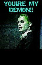 You're my demon (Joker Y tu)EDITANDO** by JOKER2017CALLE