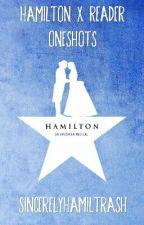Hamilton x Reader Oneshots by sincerelyhamiltrash