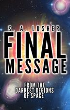 Final Message by S_A_Lusher