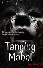 Tanging Mahal - One Shot by jhavril