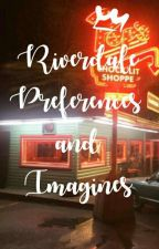 Riverdale Preferences & Imagines by failhydra