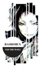 Rashomun and the Wolf (Akutagawa x Reader) <BOOK 1> by FanFic-Paradise