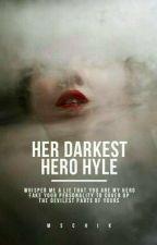 Her Darkest Hero : Hyle by mschik