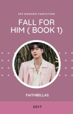 Fall For Him Book 1[SF9 Rowoon FF] by faithbellas