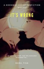 It's Wrong! by Bara_tisa