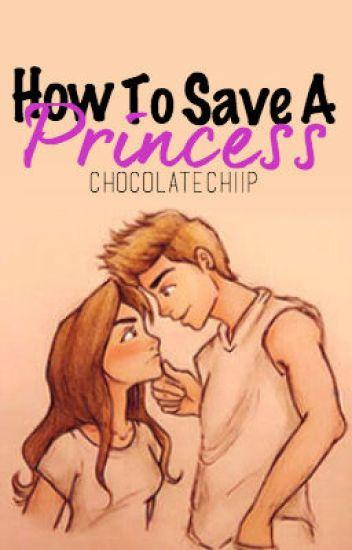 How To Save A Princess -HERSCHRIJVEN