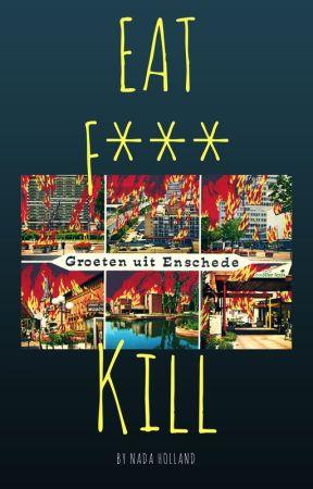 EAT F*** KILL by NadaHolland