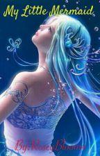 My Little Mermaid...!!! by RoseyBloom4