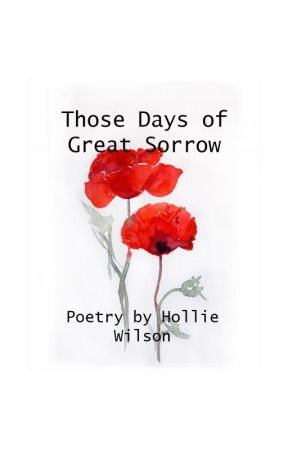 Those Days of Great Sorrow by Hollie_Wilson