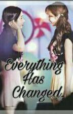 EVERYTHING HAS CHANGED by dahondahonsana