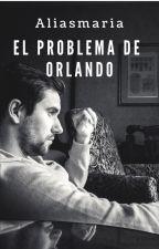 El problema de Orlando by aliasmaria