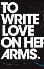 To Write Love On Her Arms by SkeneKidz