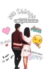 Sex Things // KathNiel SPG by padillakaht