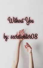Without You by shie_achiever