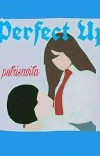 Perfect Up  (Tahap Revisi) by putrisavita
