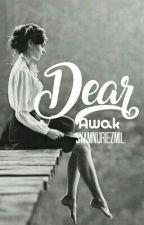 Dear Awak by syamnuriezmil