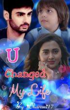U Changed My Life ✔ by Dharani17