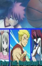Fairy Tail: Basketball 2 (VOLUMUL II) by AndreiAnx