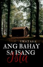 Ang Bahay Sa Isang Isla ( Horror Series #1) by CassandraApas
