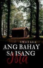 Ang Bahay Sa Isang Isla ( Horror Series #1) Goblin's Award 2018 by CassandraApas